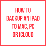 How to Backup an iPad to Mac, PC or iCloud